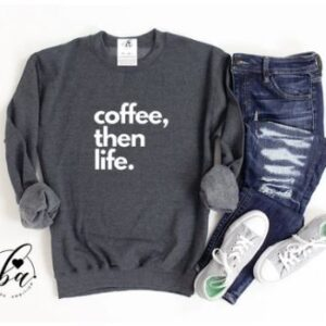 Blonde Ambition - Coffee, then life Cozy Crew Neck Sweater